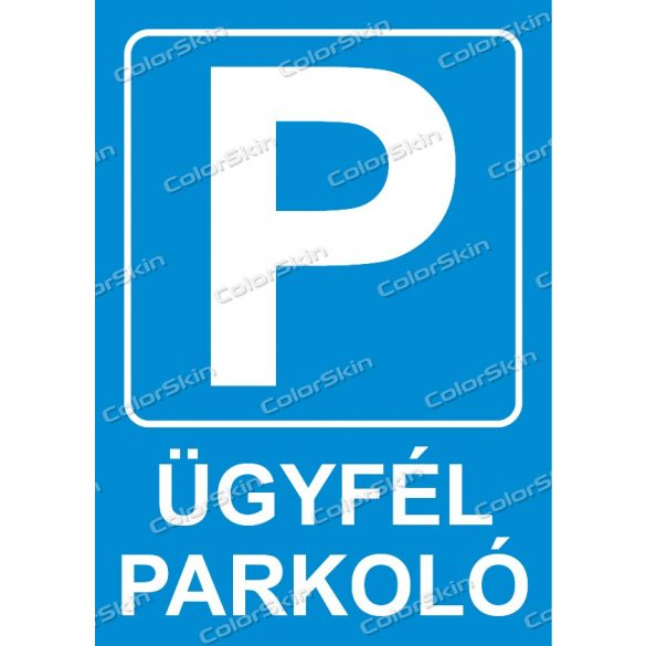 Parkoló tábla - ügyfél, magán, csak vásárlók