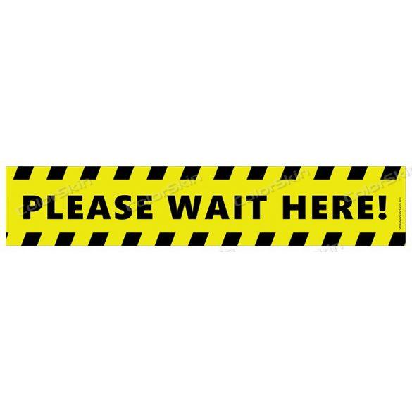 """Téglalap alakú padlómatrica - """"Kérjük itt várakozzon"""" angol nyelven - Please wait here!"""
